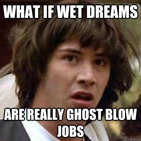 mokrý sen je len orálny sex od ducha
