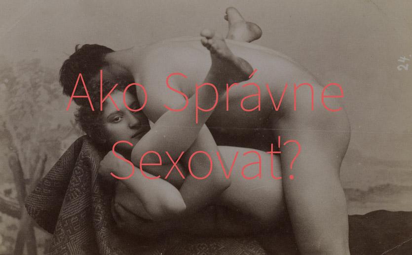 Návod a tipy, ako správne sexovať